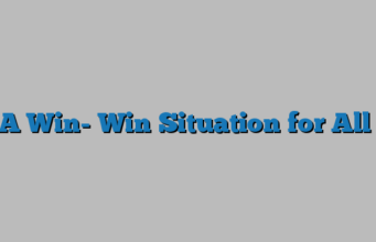 A Win- Win Situation for All