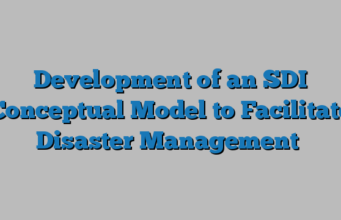 Development of an SDI Conceptual Model to Facilitate Disaster Management