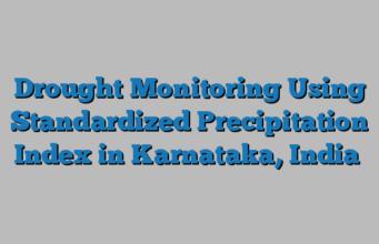Drought Monitoring Using Standardized Precipitation Index in Karnataka, India