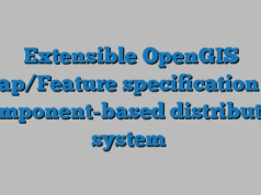 Extensible OpenGIS Map/Feature specification in component-based distributed system