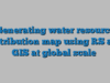 Generating water resource distribution map using RS and GIS at global scale