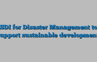 SDI for Disaster Management to support sustainable development