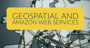 geospatial and AWS - Amazon Web Services know more on Geospatial on AWS