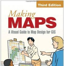 "The 3rd edition of John Krygier's ""Making Maps, Third Edition: A Visual Guide to Map Design for GIS"" has been released."