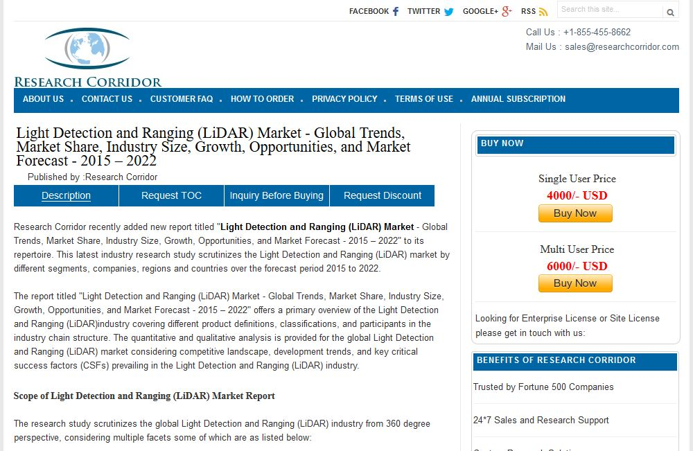 Research Corridor has published a new research study on Light Detection Ranging LiDAR Market that provides insight on market growth, opportunities, and the industry forecast, from 2015 – 2022. The report studies current as well as future aspects of the Light Detection Ranging LiDAR Market based upon factors such as market dynamics.