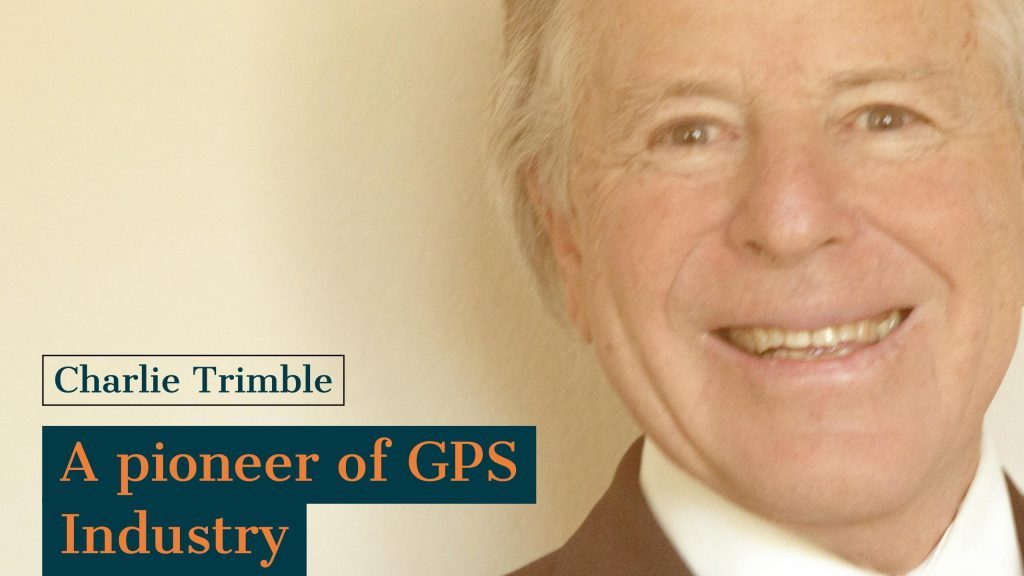 Charlie Trimble founder of Trimble Inc. a pioneer of GPS Industry
