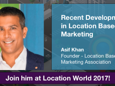 Asif Khan, Location Based Marketing Association - LBMA will be at Location World 2017 talking on latest trends