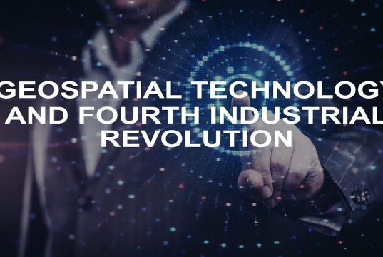 Geospatial Technology and Fourth Industrial Revolution