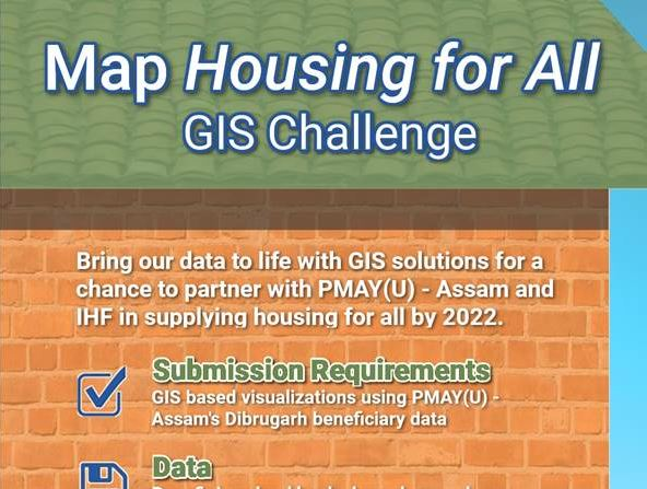 The Indian Housing Federation and Pradhan Mantri Awas Yojana (Urban) – Assam announces the Map Housing for All GIS Challenge.