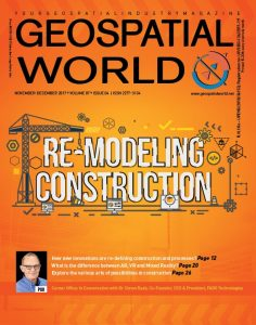 Geospatial World Magazine November 2017: Re-Modeling Construction