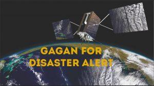 gagan for disaster alert soon