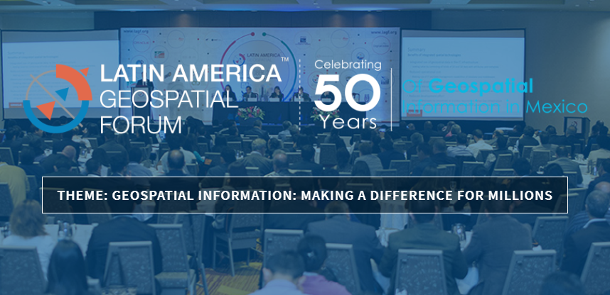 Latin America Geospatial Forum 2018 Conference Mexico