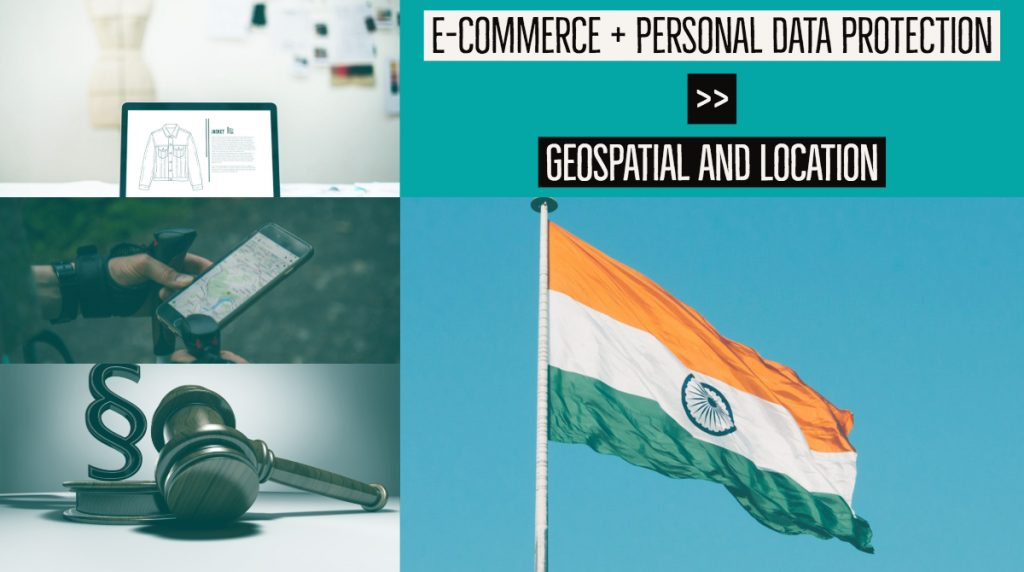 e-commerce and Personal Data Protection Bill – Implications on geospatial and location technologies